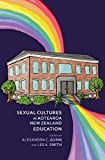 Sexual cultures in Aotearoa New Zealand education / edited by Alexandra C. Gunn and Lee A. Smith