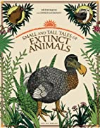 Small and Tall Tales of Extinct Animals by…