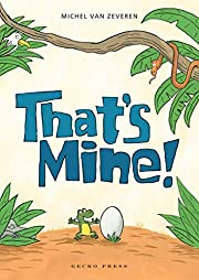 That's Mine! – tekijä: Michel van…