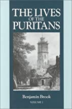 Lives of the Puritans, Vol. 2 by Benjamin…