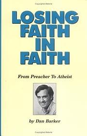 Losing Faith in Faith: From Preacher to…