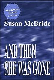 And Then She Was Gone por Susan McBride