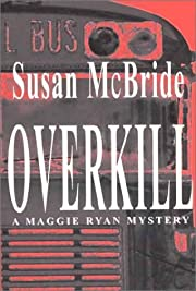 Overkill (Maggie Ryan Mysteries #2) por…