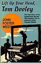 Lift Up Your Head, Tom Dooley: The True…