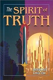 The Spirit of Truth de Arthur Katz