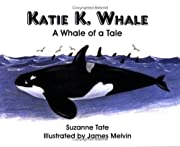 Katie K. Whale: A Whale of a Tale (#17 of…