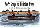 Soft Step & Bright Eyes: A Tale of Native…