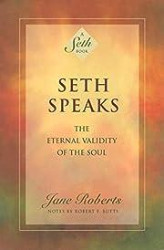 Seth Speaks: The Eternal Validity of the…