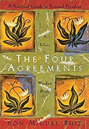 The Four Agreements: A Practical Guide to…