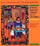 La Cocina de la Frontera: Mexican-American…