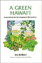 A Green Hawaii: Sourcebook for Development…