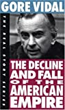 The Decline and Fall of the American Empire (Book) written by Gore Vidal