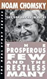 The prosperous few and the restless many / Noam Chomsky ; interviewed by David Barsamian
