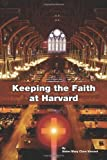 Keeping the faith at Harvard : a memoir / by Sister Mary Clare Vincent