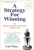 A Strategy for Winning: In Business, in…