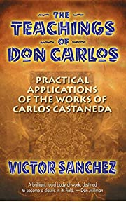 The Teachings of Don Carlos: Practical…