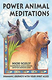 Power Animal Meditations: Shamanic Journeys…