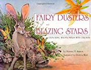 Fairy Dusters and Blazing Stars: Exploring…
