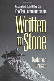 Written in Stone: Making Cecil B.…