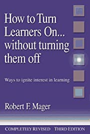 How to Turn Learners On... Without Turning…