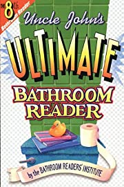 Uncle John's Ultimate Bathroom Reader - The…