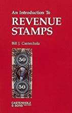 An Introduction to Revenue Stamps by Bill…
