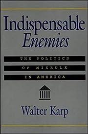 Indispensable Enemies: The Politics of…