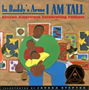 In Daddy's Arms I Am Tall: African Americans…