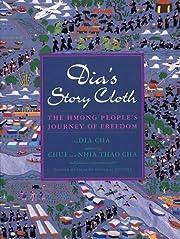 Dia's Story Cloth af Dia Cha