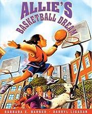 Allie's Basketball Dream av Barbara E.…