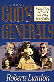 God's Generals: Why They Succeeded and…