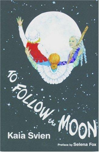To Follow the Moon, Kaia Svien