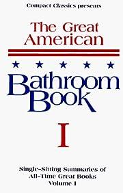 The Great American Bathroom Book, Volume 1:…