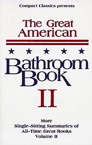 The Great American Bathroom Book, Volume 2:…