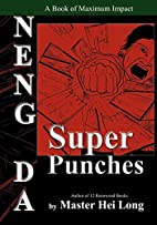 Neng Da: The Super Punches by Hei Long