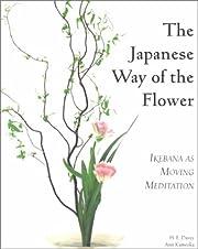 The Japanese Way of the Flower: Ikebana as…