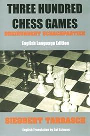 Three Hundred Chess Games -…