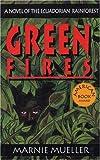 Green Fires: Assault on Eden: A Novel of the Ecuadorian Rainforest, Mueller, Marnie