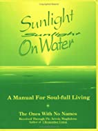 Sunlight on Water: A Manual for Soul-Full…