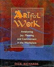 Artful Work: Awakening Joy, Meaning, and…