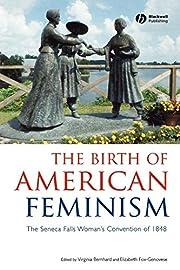 Birth of American Feminism by Bernhard…
