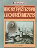 Weapons : designing the tools of war / Jason Richie