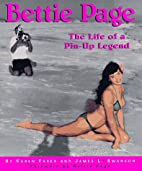 Bettie Page: The Life of a Pin-Up Legend by…