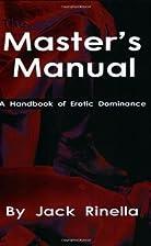 The Master's Manual: A Handbook of Erotic…
