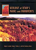 Geology of Utah's parks and monuments / revised and edited by Douglas A. Sprinkel, senior editor ; Thomas C. Chidsey, Jr., co-editor ; Paul B. Anderson, co-editor