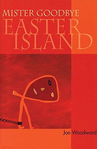 Mister Goodbye Easter Island, Woodward, Jon