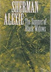 The Summer of Black Widows de Sherman Alexie