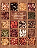 Seed to Seed: Seed Saving and Growing Techniques for Vegetable Gardeners, 2nd Edition, Ashworth, Suzanne