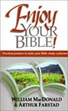 Enjoy Your Bible by William MacDonald