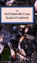 The McClellanville Coast Seafood Cookbook